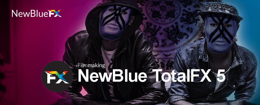 NewBlueFX TotalFX5 v6.0 build 180730 注册版-AE/Pr插件