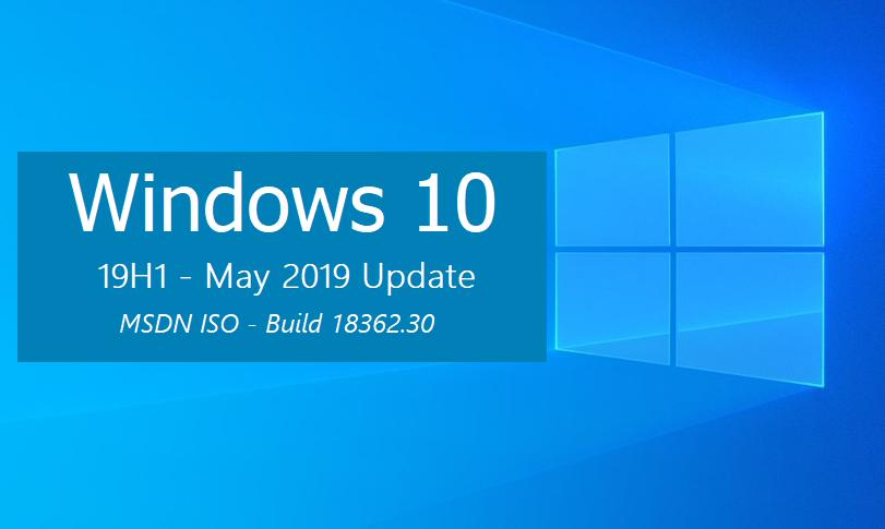 Windows 10 version 1903 (Updated May 2019) 正式版 MSDN ISO镜像-简体中文/繁体中文/英文