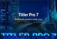 NewBlueFX Titler Pro 7 Ultimate v7.2.200609 注册版-插件支持AE/PR/AVID/EDIUS/VEGAS-联合优网