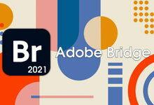 Adobe Bridge 2021 v11.0.1.109 x64 Multilingual 多语言中文版-联合优网